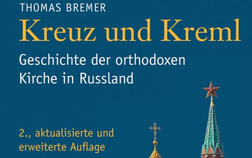 Thomas Bremer, Kreuz und Kreml: Geschichte der orthodoxen Kirche in Russland, Verlag Herder, 2016